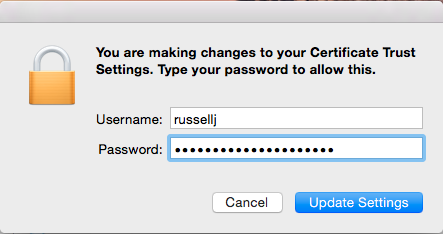 You are making changes to your Certificate Trust Settings. Type your password to allow this.