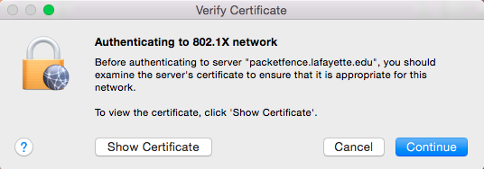 "Before authenticating to server ""packetfence.lafayette.edu"", you should examine the server's certificate to ensure that it is appropriate for this network."